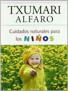 Libro: Cuidados Naturales para los Niños (Txumari Alfaro)